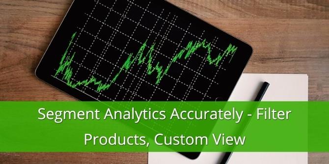 Segmenteer Analytics - Filter Producten - Aangepaste weergaven