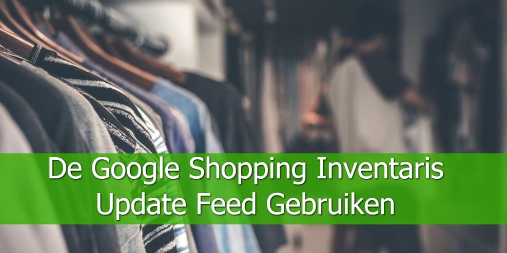 De-Google-Shopping-Inventaris-Update-Feed-Gebruiken