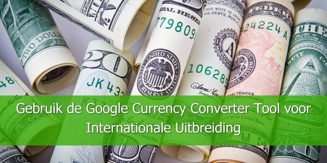 Gebruik de Google Currency Converter Tool voor Internationale Uitbreiding
