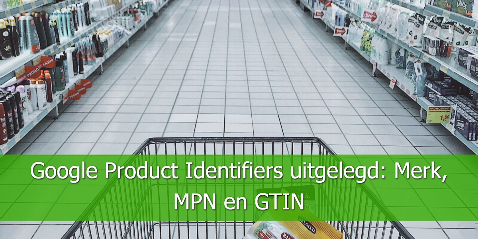 Google Product Identifiers uitgelegd_ Merk, MPN en GTIN
