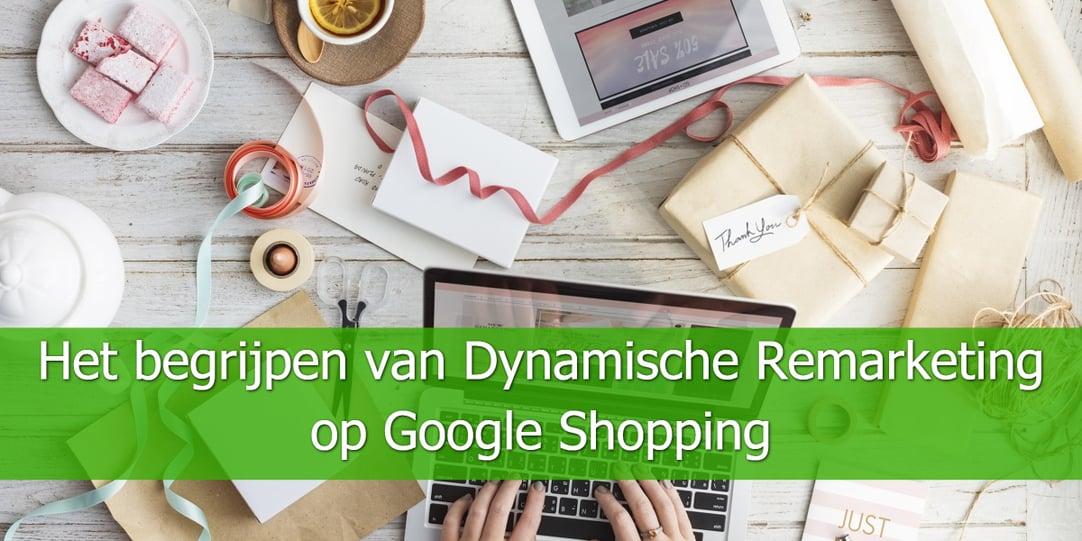 Het-begrijpen-van-Dynamische-Remarketing-op-Google-Shopping