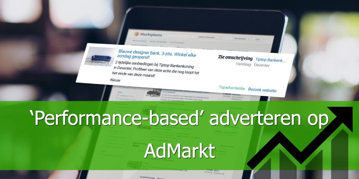 'Performance-based' adverteren op AdMarkt