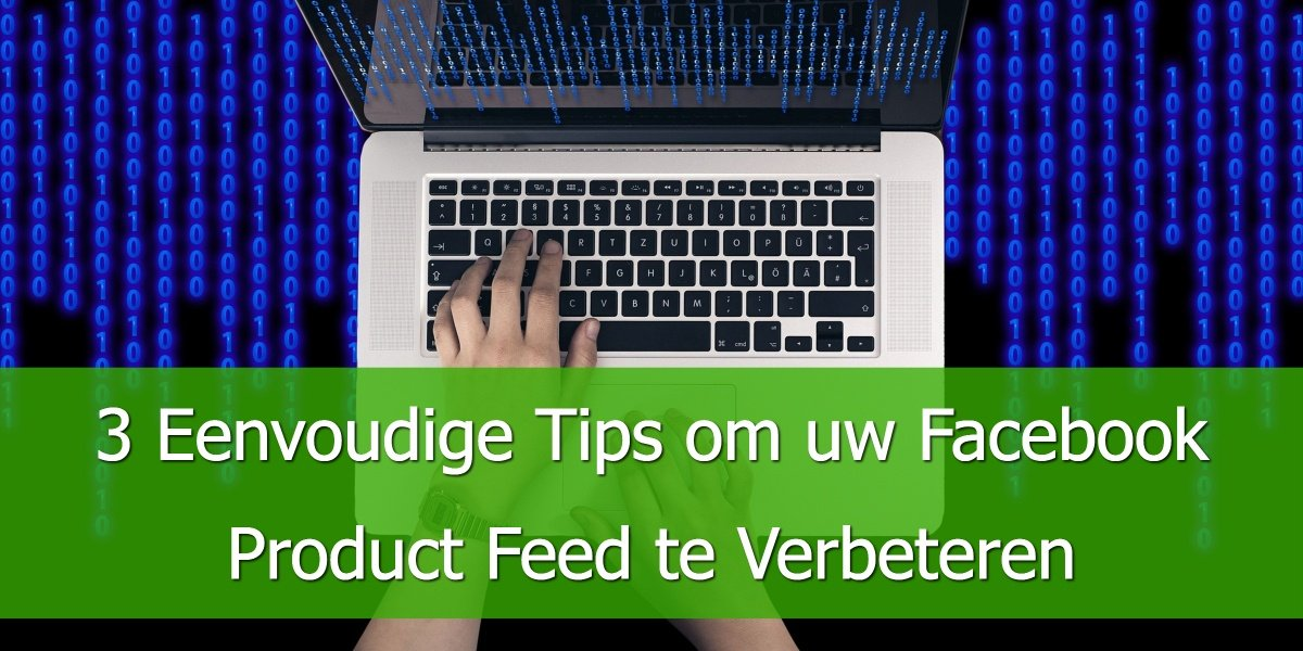 eenvoudige-tips-optimaliseren-facebook-product-feed.jpg