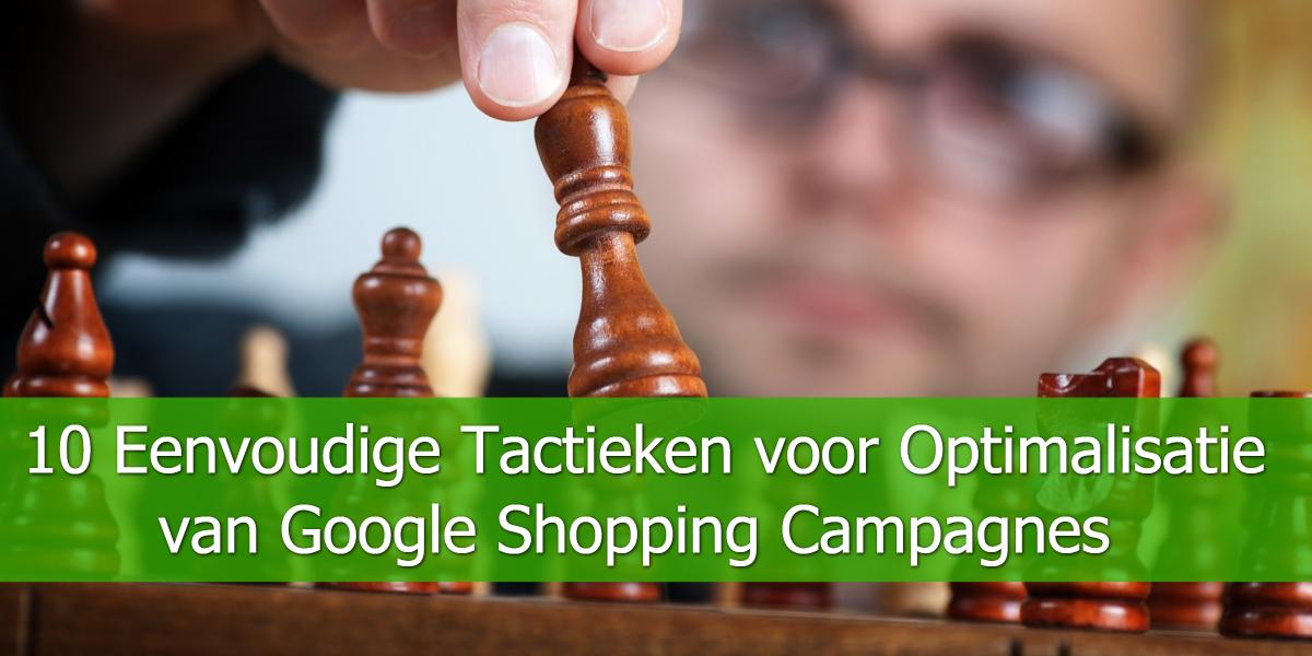 10 Eenvoudige Tactieken voor Optimalisatie van Google Shopping Campagnes