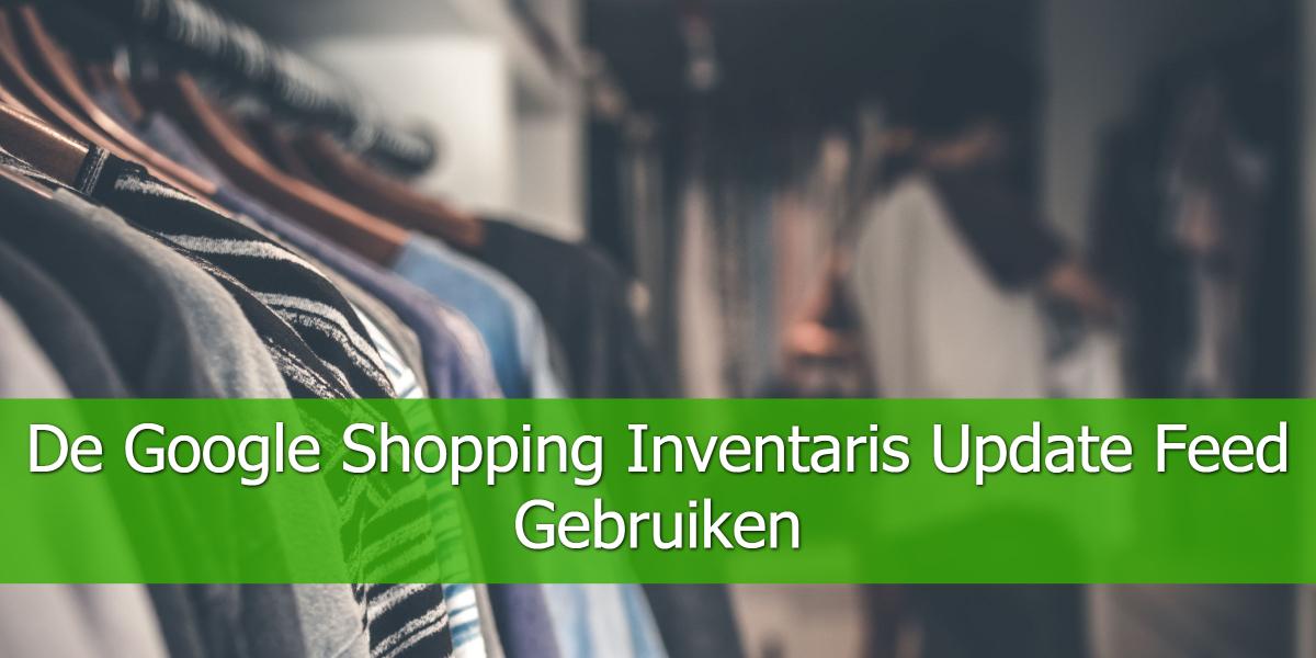 De Google Shopping Inventaris Update Feed Gebruiken