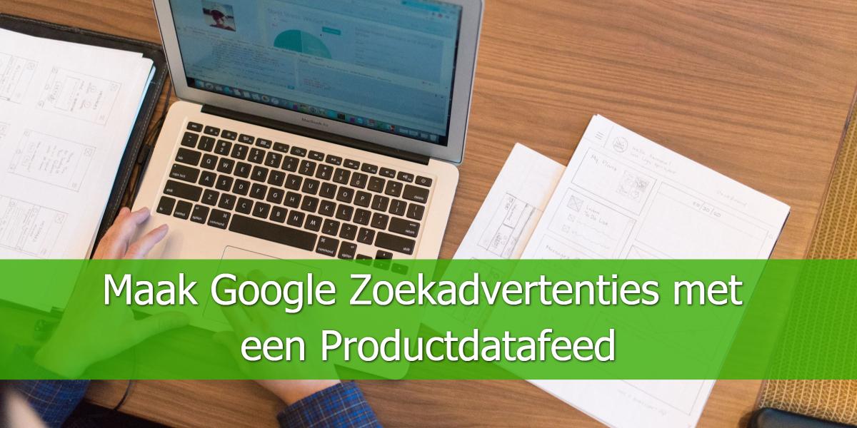 Maak Google Zoekadvertenties met een Productdatafeed