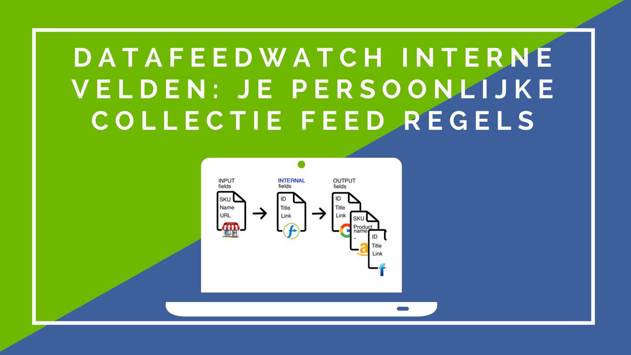 DataFeedWatch Interne Velden: Je persoonlijke collectie feed regels