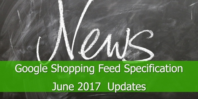 Google Shopping Feed Specificatie Updates Juni 2017