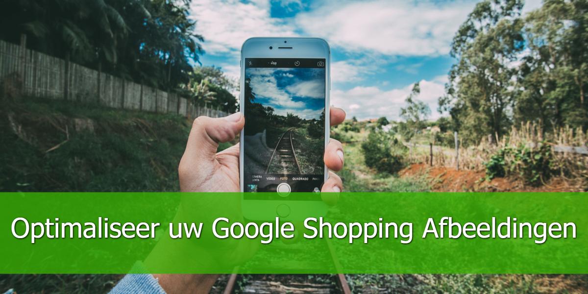 Optimaliseer uw Google Shopping Afbeeldingen