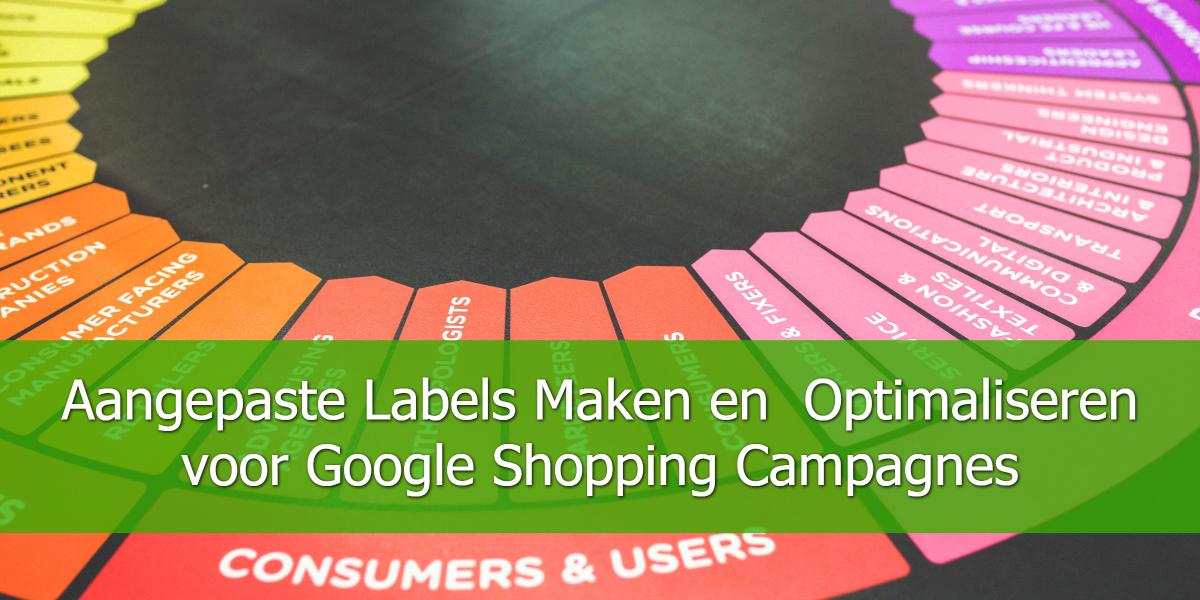 Aangepaste Labels Maken en Optimaliseren voor Google Shopping Campagnes