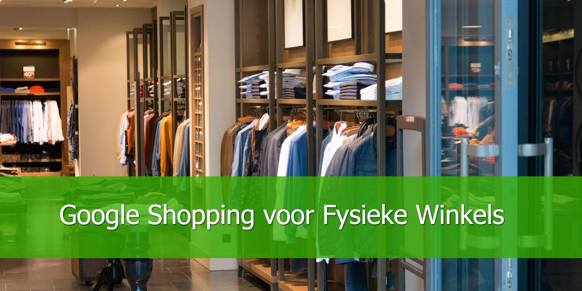 Google Shopping voor Fysieke Winkels
