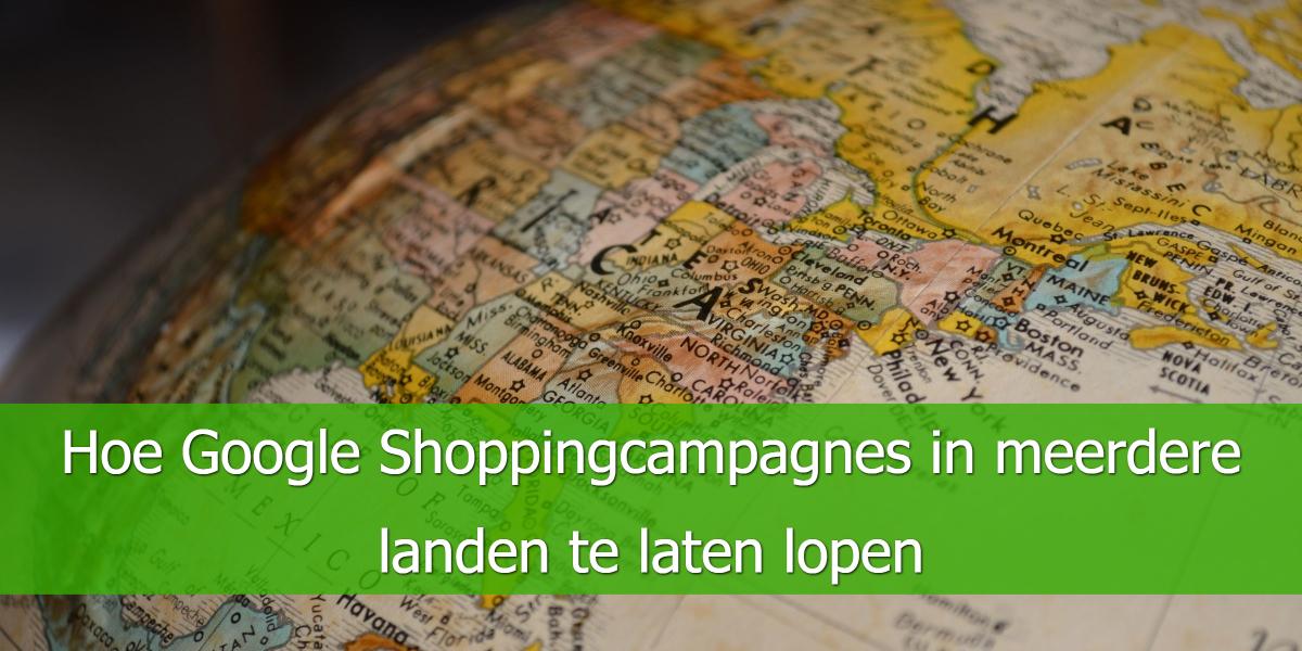 Hoe Google Shoppingcampagnes in meerdere landen te laten lopen