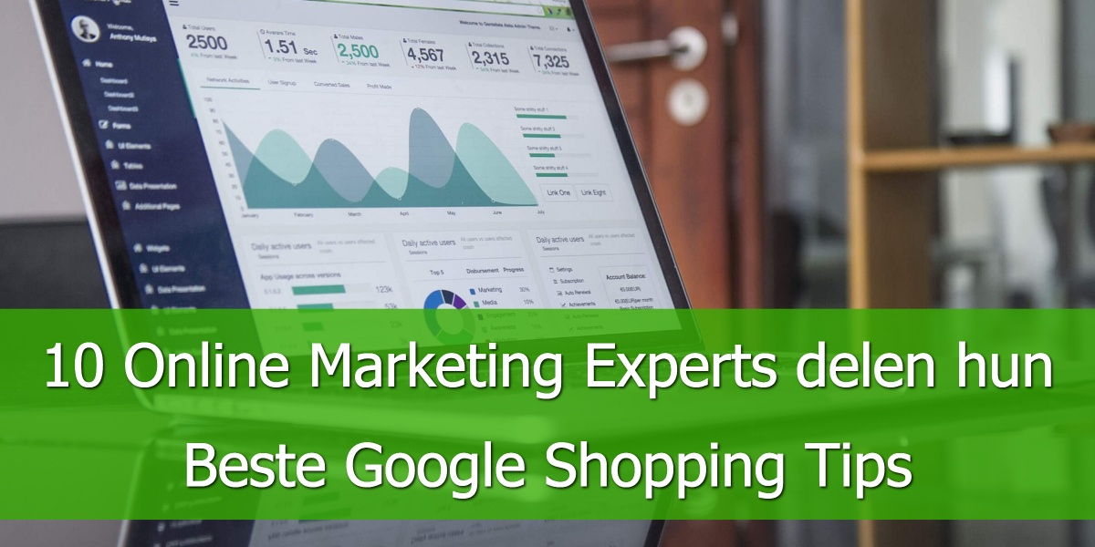 10 Online Marketing Experts delen hun Beste Google Shopping Tips