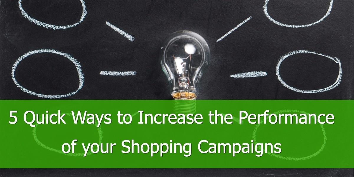 5 Snelle manieren om de prestaties van uw Shopping campagnes te verbeteren