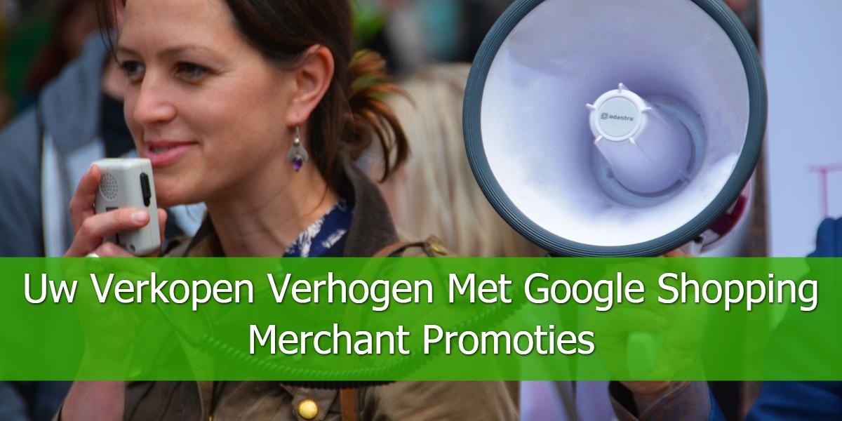 Uw Verkopen Verhogen Met Google Shopping Merchant Promoties