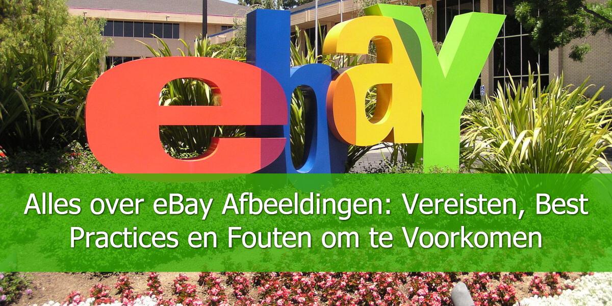 Alles over eBay Afbeeldingen: Vereisten, Best Practices en Fouten om te Voorkomen