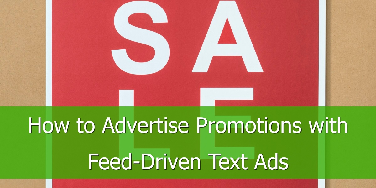 Adverteren voor Aanbiedingen met Feed-Gedreven Tekstadvertenties